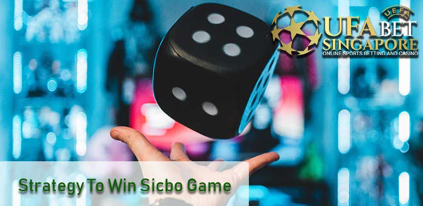 Strategy To Win Sicbo Game